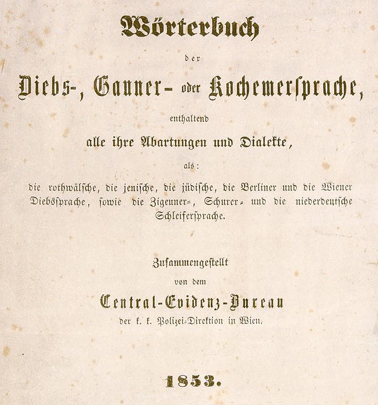 Diebe und Mörder - - Wörterbuch der Diebs-, Gauner- oder Kochemersprache, e