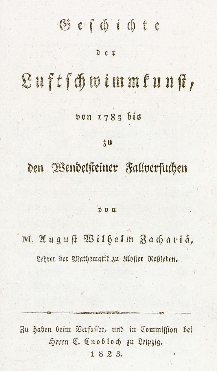 Technik - Luftfahrt - - Zachariä, August Wilhelm. Geschichte der Luftschwim