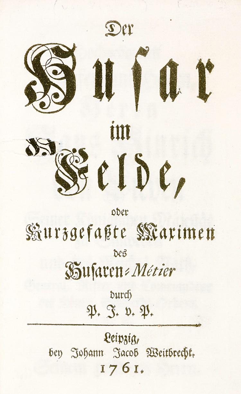 Militaria - - Platen, Philipp Julius Bernhard von. Der Husar im Felde, oder