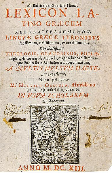 Garth, Balthasar. Lexicon latino graecum kekalligraphemenon, linguae graeca