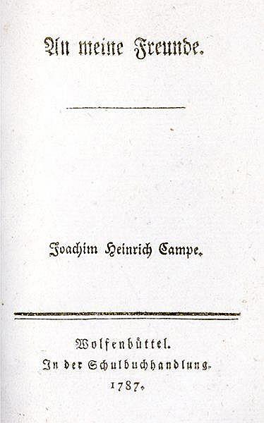 Pädagogik - - Campe, Johann Heinrich. An meine Freunde. Wolfenbüttel, in de