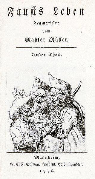 Müller, Friedrich (genannt: Mahler Müller). Fausts Leben dramatisirt vom Ma
