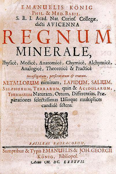 Mineralogie - - König, Emanuel. Regnum Minerale, Physice, Medice, Anatomice