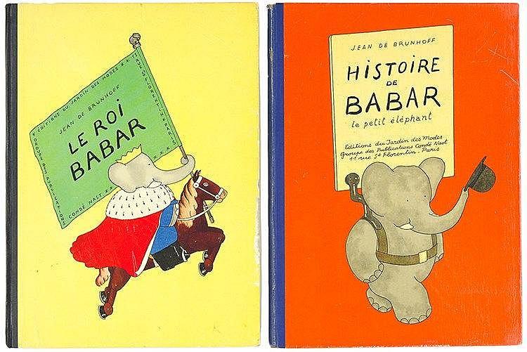 Brunhoff, Jean de. Histoire de Babar le petit éléphant. - Le roi Babar. - L