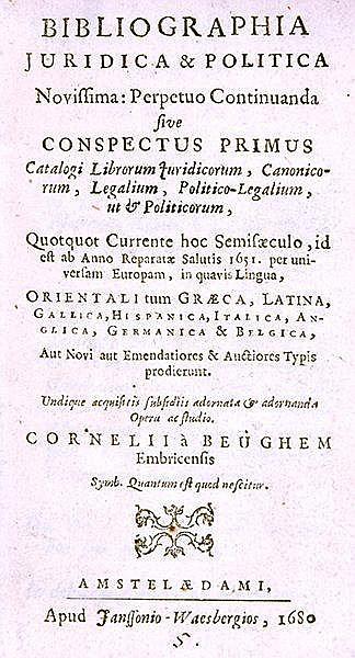 Bibliographie - - Beughem, Cornelius von. Bibliographia juridica & politica