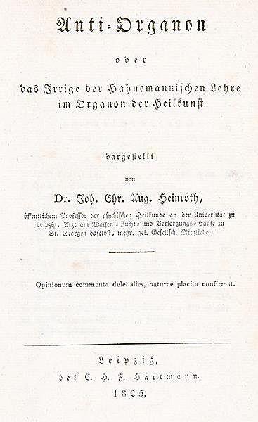 Medizin - Homöopathie - - Heinroth, Johann Christoph August. Anti-Organon o