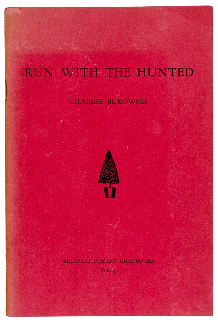 Bukowski, Charles. Run with the Hunted. Chicago, Midwest Poetry Chapbooks,