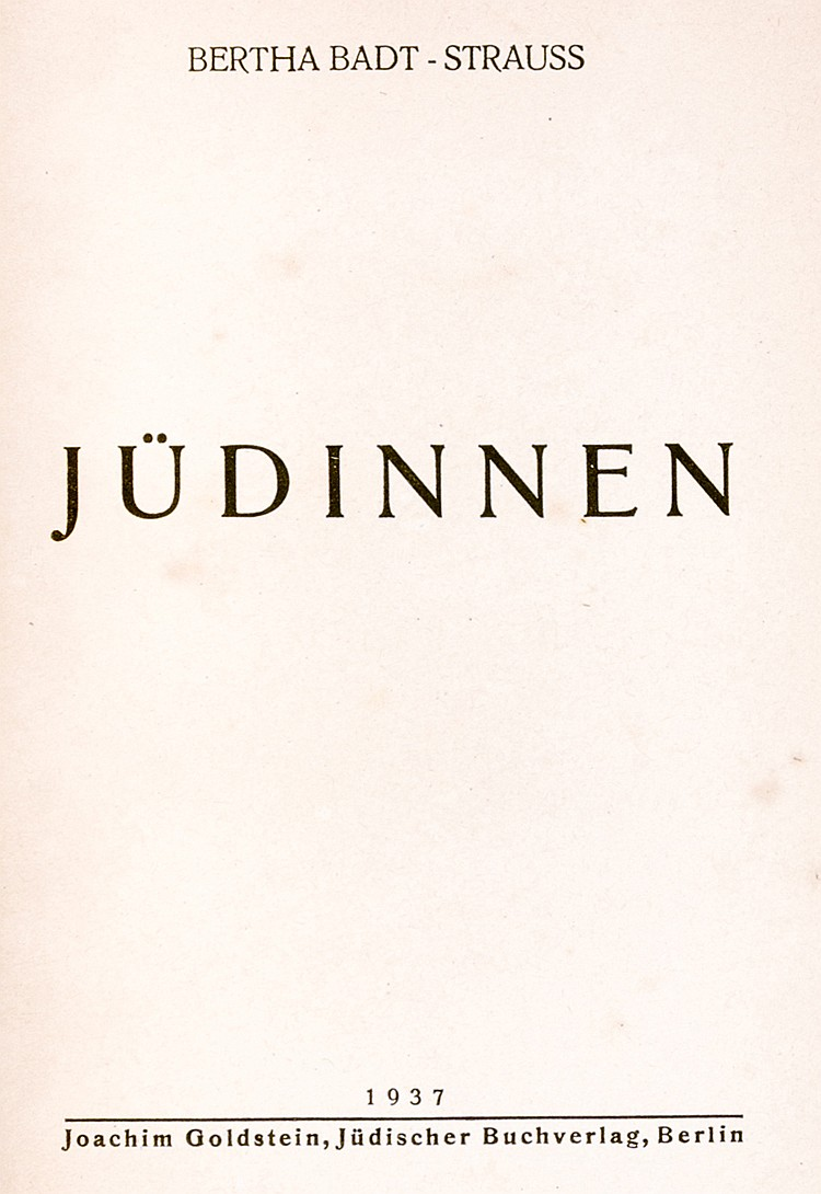 Badt-Strauss, Bertha. Jüdinnen. Berlin, Jüdischer Buchverlag, 1937. 133 S.