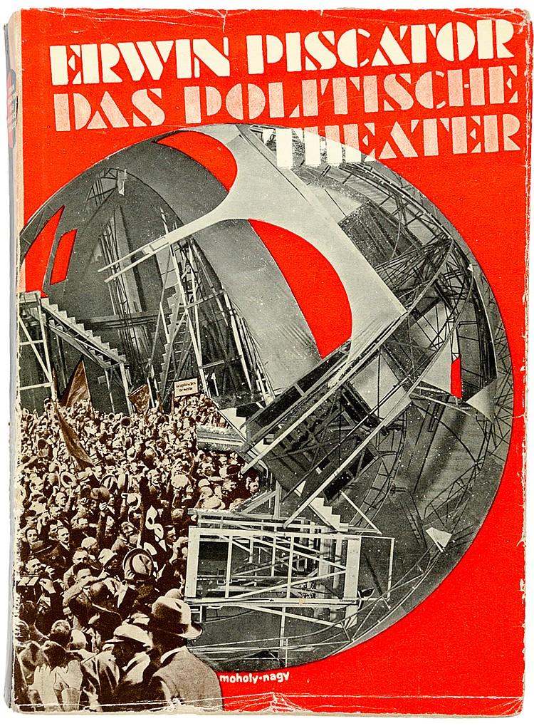 Moholy-Nagy, Laszló - - Piscator, Erwin. Das politische Theater. Mit zahlre