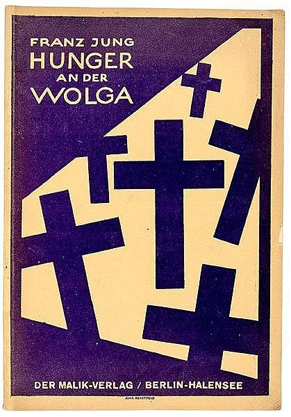 Heartfield, John - - Jung, Franz. Hunger an der Wolga. Berlin, Malik, 1922.