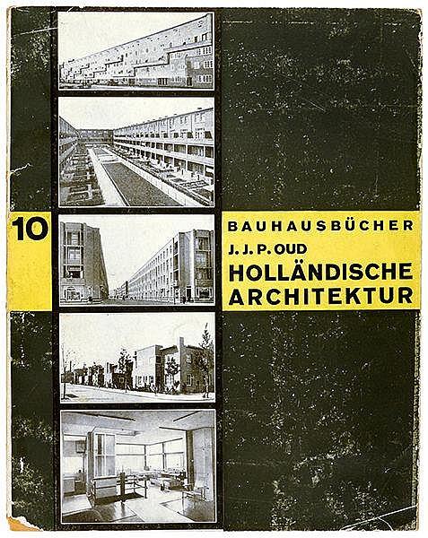 Bauhaus - - Oud, J.J.P. Holländische Architektur. Zweite Auflage. Mit 55 te