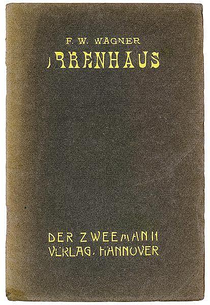 Expressionismus - - Wagner, Friedrich Wilhelm. Irrenhaus. Ein Cyclus von 20