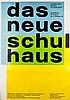 Plakate - - Vivarelli, Carlo. Das neue Schulhaus. Ausstellung im Kunstgewer, Carlo Vivarelli, €160