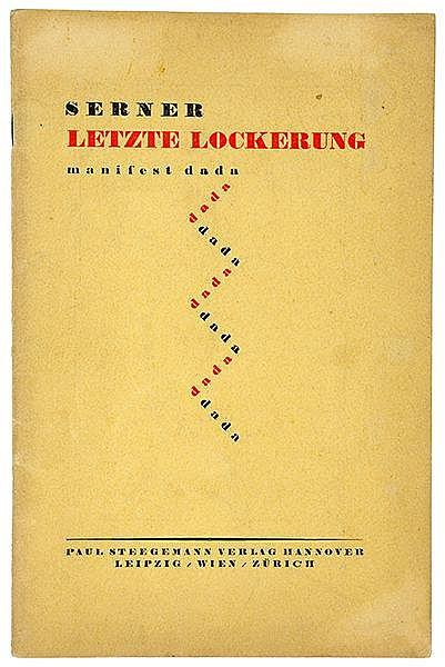 DADA - - Serner, Walter. Letzte Lockerung. manifest dada. Hannover, Steegem