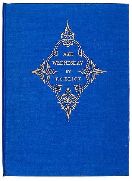 Eliot, T. S. Ash Wednesday. London, Faber, 1930. 28 S., 2 Bl. 20,5 x 15 cm.