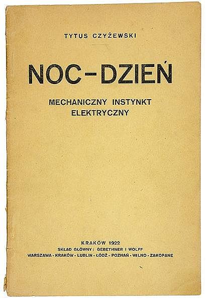 Polnische Avantgarde - - Czyzewski, Tytus. Noc-Dzien. Mechaniczny instynkt