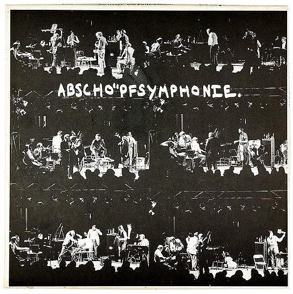 Wiener Aktionismus - - Abschöpfsymphonie. Selten gehörte Musik. München, Ma