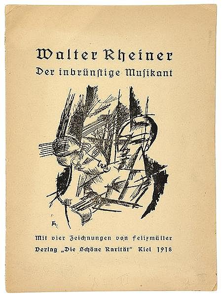 Expressionismus - - Rheiner, Walther. Der inbrünstige Musikant. Eine lyrisc