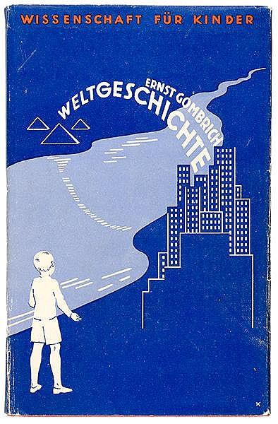 Exilliteratur - - Gombrich, Ernst. Weltgeschichte. Von der Urzeit bis zur G