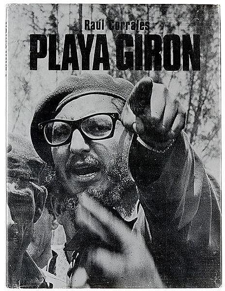 Photobücher - - Corrales, Raúl. Playa Giron. Vorwort von Ana Julia Faya. Mi