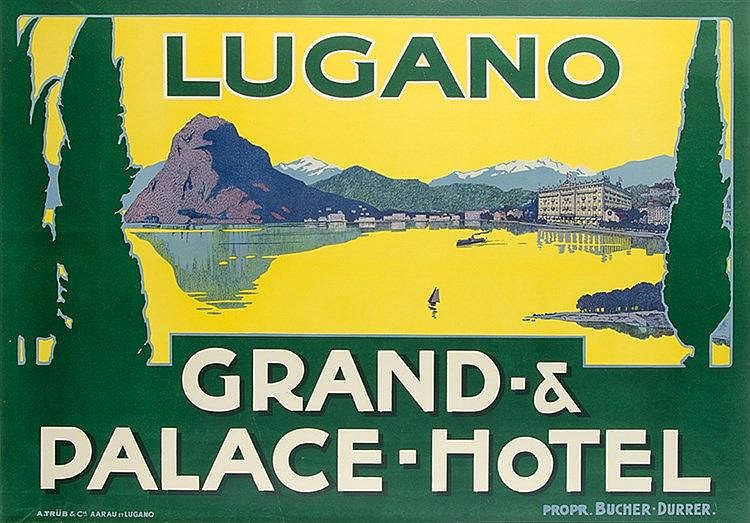 Plakate - - Lugano Grand- & Palace-Hotel. Prop. Bucher-Durrer. Farbig litho