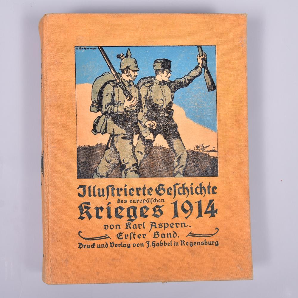 """""""Illustrierte Geschichte des europ. Krieges 1914/15"""" v. K. Aspern. 1. Band, Verl. Josef Kabbel, Regensburg, m. vielen Fotografien, Gebrauchsspuren, leicht stockfleckig"""