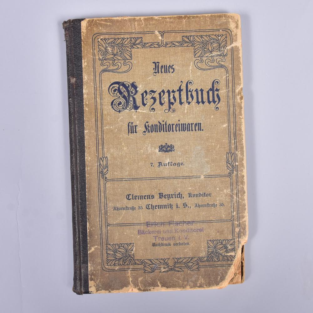 """""""Neues Rezeptbuch für Konditoreiwaren"""" v. Clemens Beurich Konditor, Chemnitz um 1900, gebrauchter Zustand"""