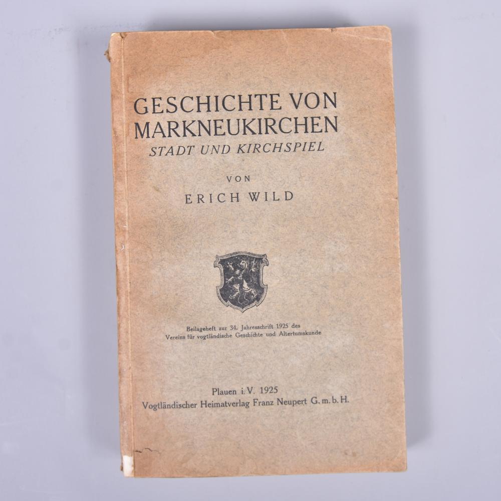 """""""Geschichte von Markneukirchen- Stadt-und Kirchenspiel"""", Erich Wild, Vogtl. Heimatverlag F. Neupert, 1925, leichte Gebrauchsspuren"""