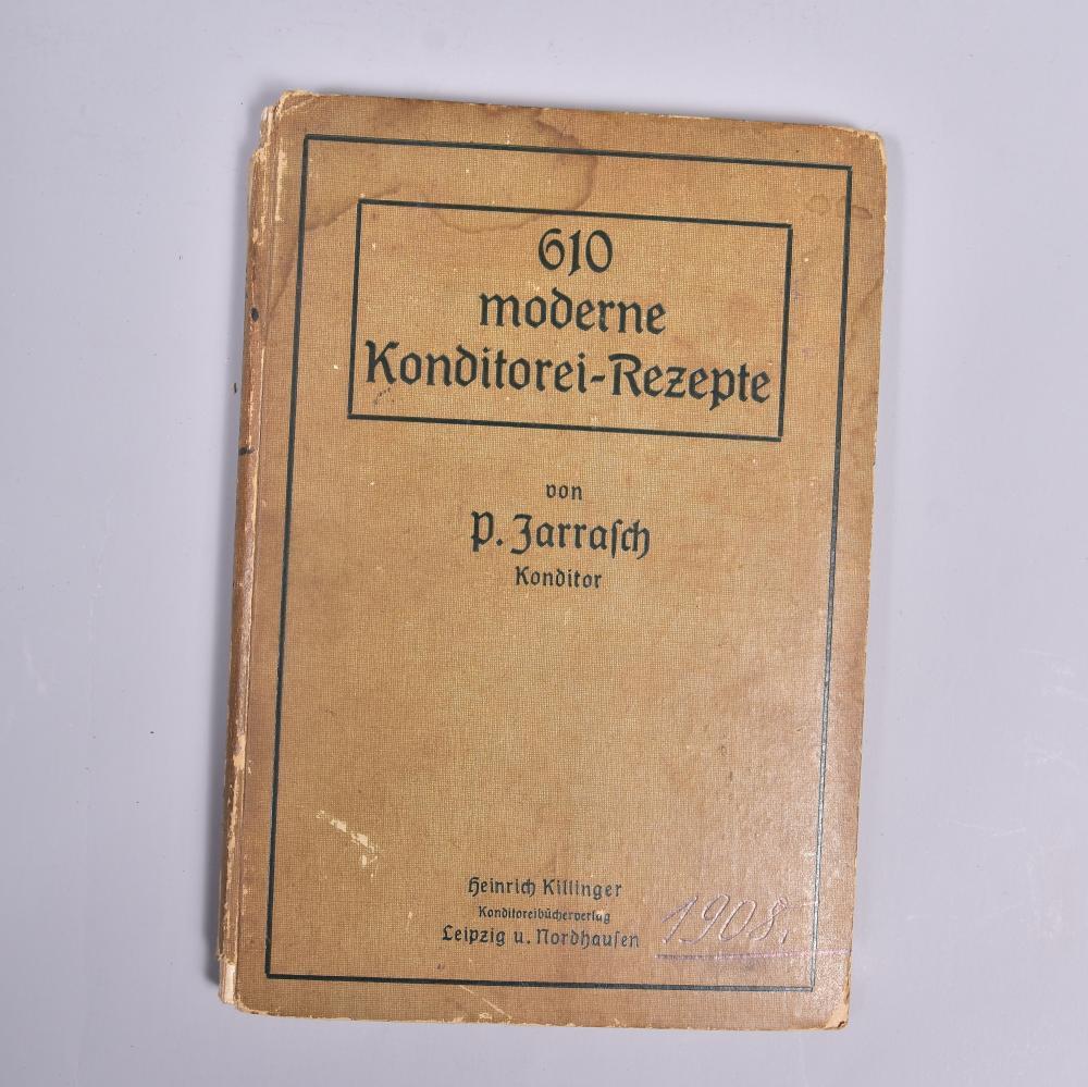 """""""610 moderne Konditorei = Rezepte"""" in jahrzehntelanger Praxis gesammelt von P. Jarrasch, Konditor, um 1908, H. Killinger Konditoreibücherverlag Leipz.u. Nordh., altersentsprechende Gebrauchsspuren"""
