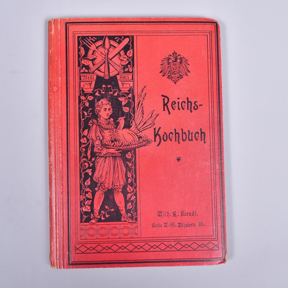 """""""Reichskochbuch"""" v. Eugen Brunfaut, Verlag v. Wilhelm R. Berndt 1898, gut erhalten mit Gebrauchsspuren"""