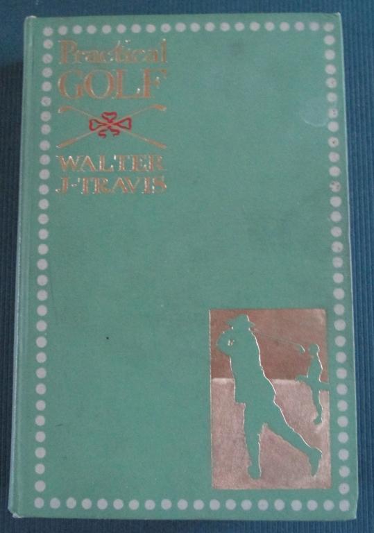 Practical Golf - Walter Travis - 1909