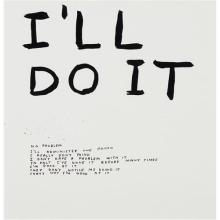 DAVID SHRIGLEY - Untitled (I'll do it)