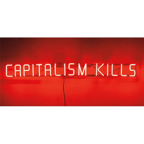 CLAIRE FONTAINE - Capitalism Kills, 2008