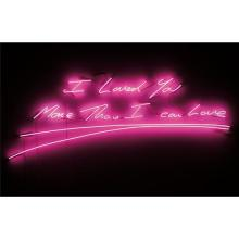 TRACEY EMIN - I Loved You More Than I Can Love