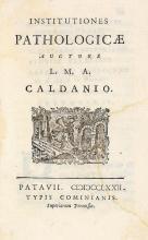 Caldani Leopoldo Marco Antonio. Institutiones pathologicae... Patavii: typis Cominianis, 1772.