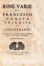 Carafa Francesco. Rime varie di Francesco Carafa principe di Colobrano composte nella sua solitaria dimora nel monte Caprario della baronia di Formicola. Divise in cinque libri. In Firenze, 1730.
