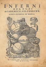 Doni Anton Francesco. L'Academia peregrina e i Mondi sopra le medaglie del Doni... (Al colophon:) In Vinegia: Per Francesco Marcolini, 1552. [INSIEME CON:] Inferni... Libro secondo dei Mondi. In Vinegia: Per Francesco Marcolini, 1553.