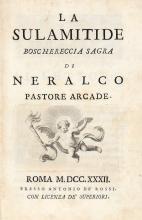 Ercolani Giuseppe Maria. La Sulamitide boschereccia sagra di Neralco pastore Arcade. Roma: presso Antonio de' Rossi, 1732.