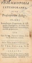 Fuller Thomas. Pharmacopoeia extemporanea sive præscriptorum sylloge, in qua remediorum elegantium, & efficacium paradigmata... Editio tertia auctior & emendatior. Londini: Impensis Sam. Smith, & Benj. Walford, 1705.