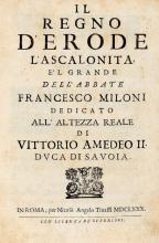Miloni Francesco. Il regno d'Erode l'Ascalonita... In Roma: per Nicolò Angelo Tinassi, 1680.