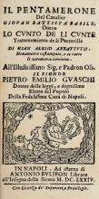 Basile Giambattista. Il Pentamerone... overo lo Cunto de li Cunte Trattenimento de li Peccerille... In Napoli: ad istanza di Antonio Bulifon, 1674.