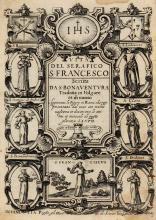 Bonaventura da Bagnorea. Vita del serafico s. Francesco scritta da s. Bonauentura tradotta in volgare ... In Venetia: presso gli heredi di Simon Galignami, 1604.