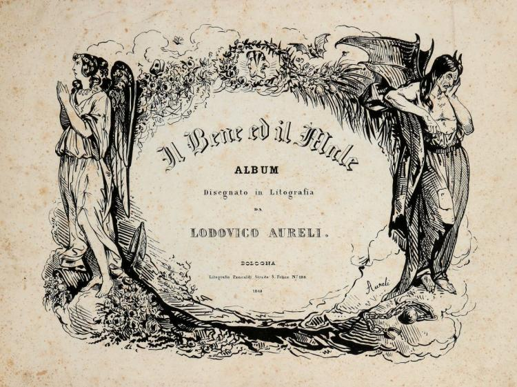Aureli Lodovico. Il Bene ed il Male... Bologna: Litografia Pancaldi, 1842