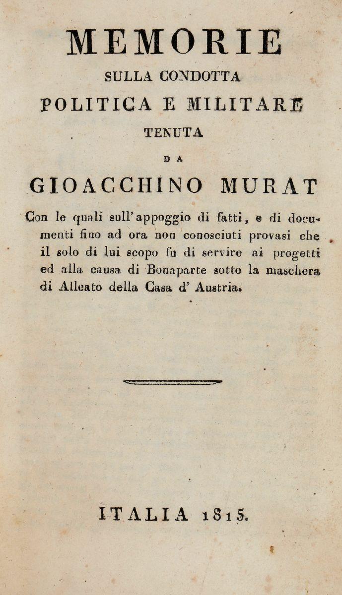 Baratelli Flaminio. Memorie sulla condotta politica e militare tenuta da Gioacchino Murat... Italia: 1815