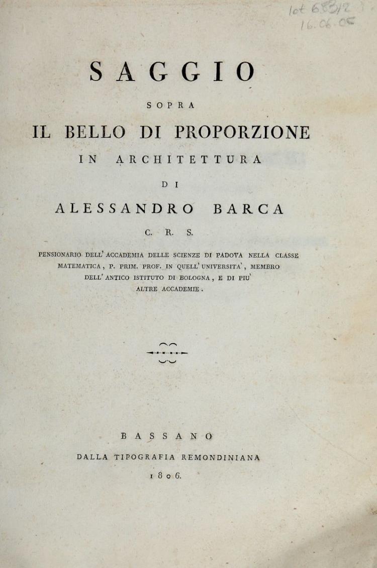 Barca Alessandro. Saggio sopra il bello di proporzione in architettura... Bassano: Dalla Tipografia Remondiniana, 1806