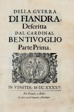 Bentivoglio Guido. Della guerra di Fiandra... parte prima [-terza]. In Venetia: per Giunti, e Baba, 1645