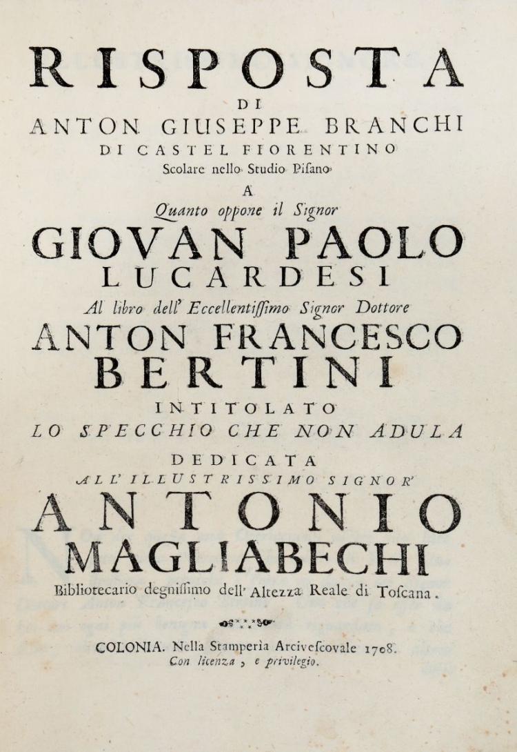Bertini Anton Francesco. Risposta di Anton Giuseppe Branchi... a quanto oppone il signor Giovan Paolo Lucardesi... Colonia [i.e. Firenze]: nella stamperia arcivescovale, 1708