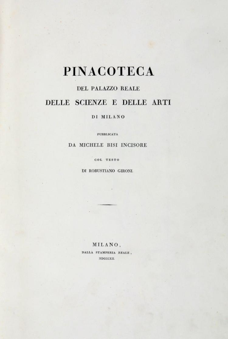 Bisi Michele. Pinacoteca del Palazzo Reale delle Scienze e delle Arti di Milano... Milano: dalla Stamperia reale, 1812