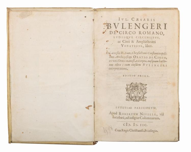 Boulenger Jules Charles. De Circo Romano, ludisque circensibus... Editio Prima. Lutetiae Parisiorum: Apud Robertum Nivelle, 1598