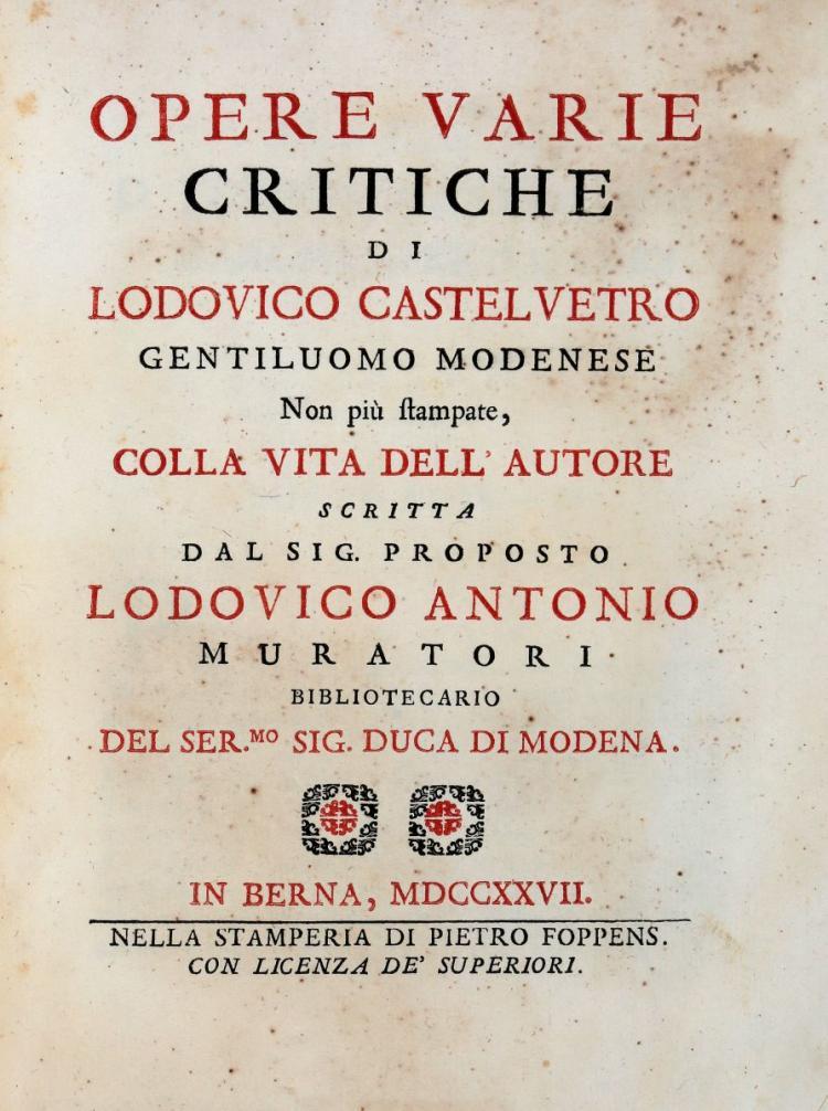 Castelvetro Lodovico. Opere varie critiche... colla Vita dell'autore...In Berna [i.e. Milano]: nella stamperia di Pietro Foppens, 1727